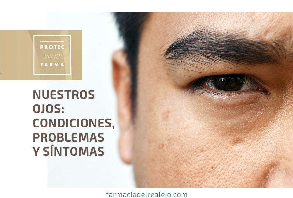 Nuestros ojos: condiciones, problemas y síntomas